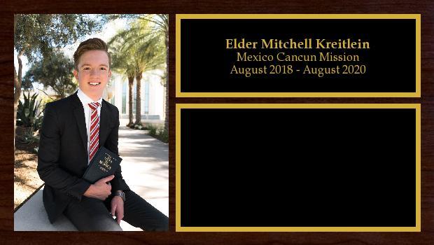 August 2018 to July 2020<br/>Elder Mitchell Kreitlein