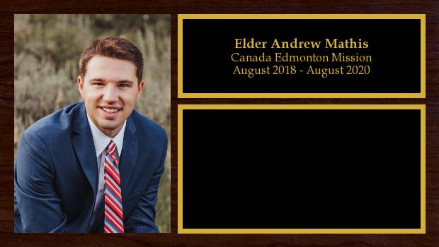 August 2018 to August 2020<br/>Elder Andrew Mathis