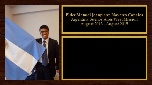 August 2013 to August 2015<br/>Elder Manuel Jeanpierre Navarro Canales