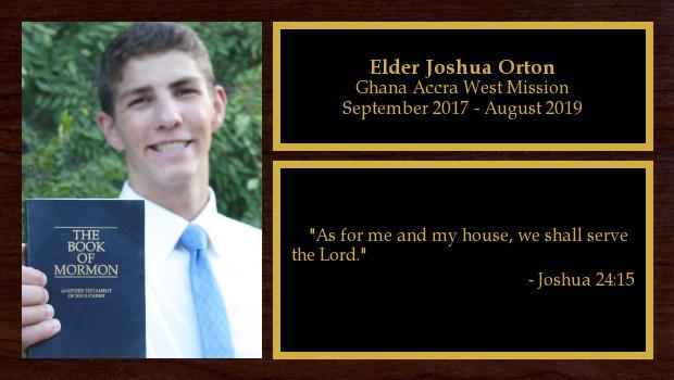 September 2017 to August 2019<br/>Elder Joshua Orton