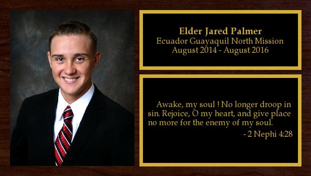 August 2014 to August 2016<br/>Elder Jared Palmer