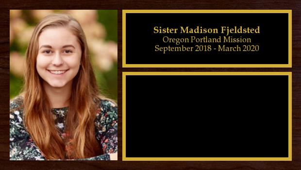 September 2018 to March 2020<br/>Sister Madison Fjeldsted