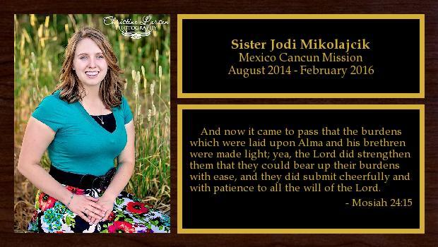 August 2014 to February 2016<br/>Sister Jodi Mikolajcik