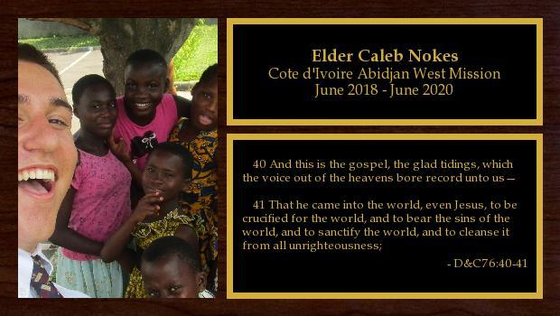 June 2018 to June 2020<br/>Elder Caleb Nokes