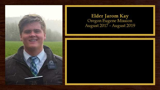 August 2017 to August 2019<br/>Elder Jarom Kay