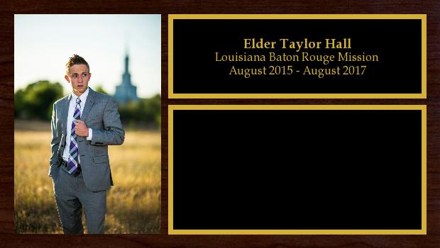 August 2015 to August 2017<br/>Elder Taylor Hall