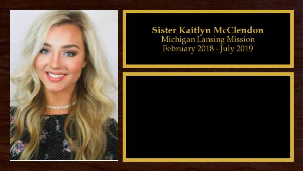 February 2018 to July 2019<br/>Sister Kaitlyn McClendon