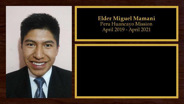 April 2019 to April 2021<br/>Elder Miguel Mamani
