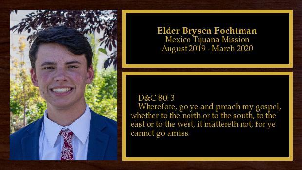 August 2019 to March 2020<br/>Elder Brysen Fochtman