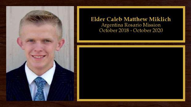 October 2018 to October 2020<br/>Elder Caleb Matthew Miklich