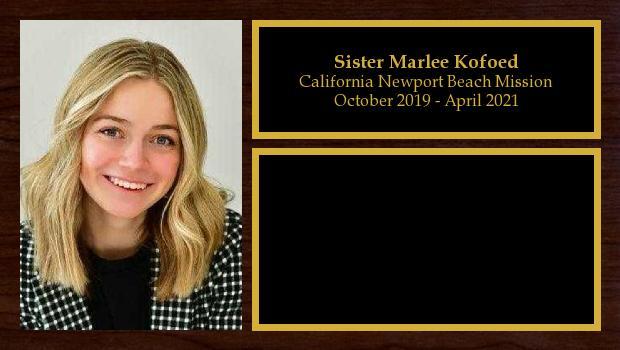 October 2019 to April 2021<br/>Sister Marlee Kofoed