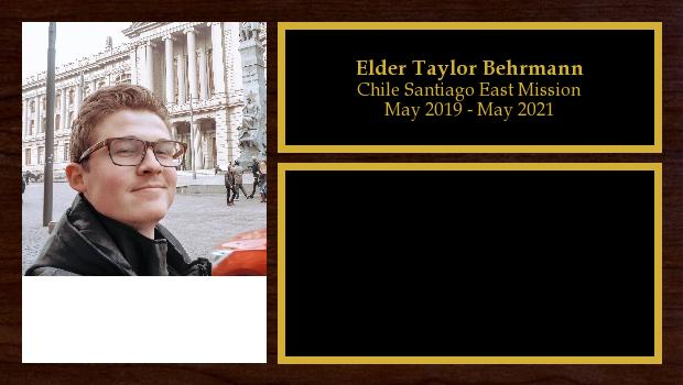 May 2019 to April 2021<br/>Elder Taylor Behrmann