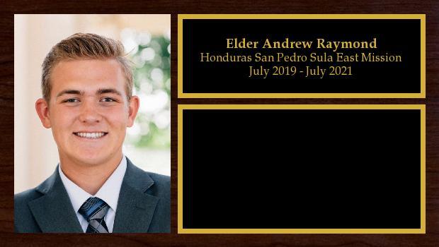 July 2019 to July 2021<br/>Elder Andrew Raymond