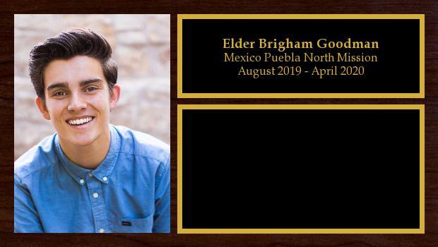 August 2019 to August 2021<br/>Elder Brigham Goodman
