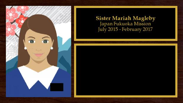 July 2015 to February 2017<br/>Sister Mariah Magleby