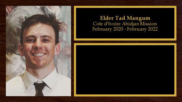 February 2020 to February 2022<br/>Elder Tad Mangum