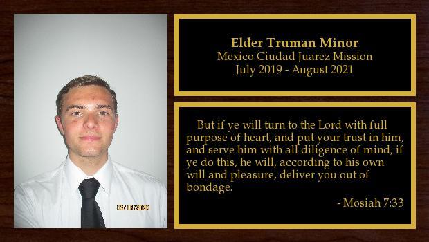 July 2019 to August 2021<br/>Elder Truman Minor