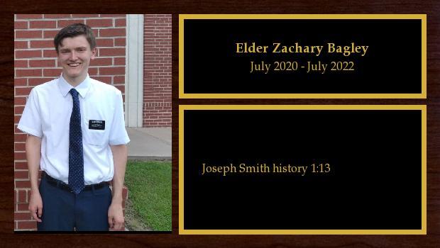 July 2020 to July 2022<br/>Elder Zachary Bagley
