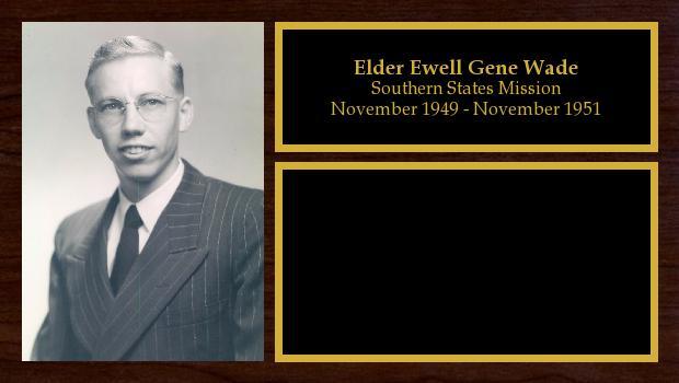 November 1949 to November 1951<br/>Elder Ewell Gene Wade