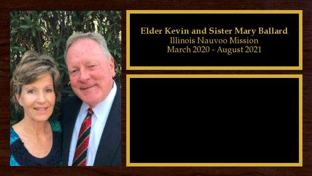 March 2020 to August 2021<br/>Elder Kevin and Sister Mary Ballard