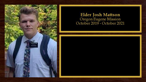 October 2019 to October 2021<br/>Elder Josh Mattson