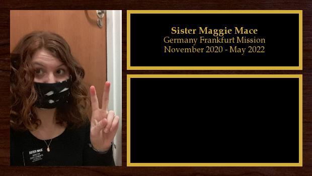 November 2020 to May 2022<br/>Sister Maggie Mace
