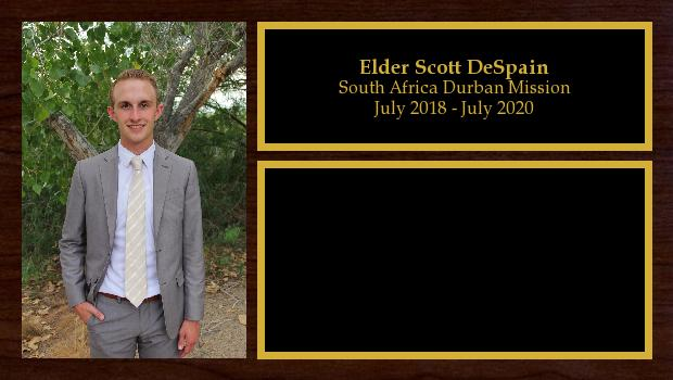 July 2018 to July 2020<br/>Elder Scott DeSpain