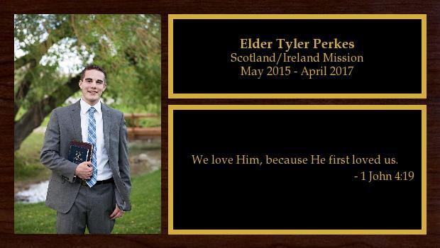 May 2015 to April 2017<br/>Elder Tyler Perkes