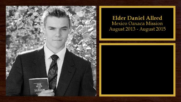 August 2013 to August 2015<br/>Elder Daniel Allred
