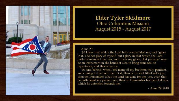 August 2015 to August 2017<br/>Elder Tyler Skidmore