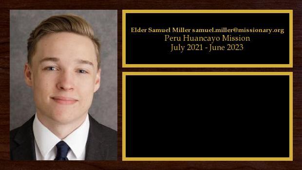July 2021 to July 2023<br/>Elder Samuel Miller samuel.miller@missionary.org