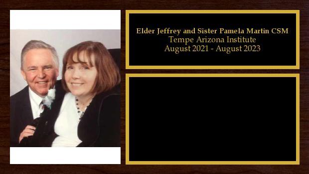 August 2021 to August 2022<br/>Elder Jeffrey and Sister Pamela Martin CSM