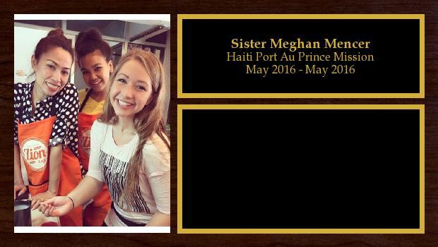 May 2016 to May 2016<br/>Sister Meghan Mencer