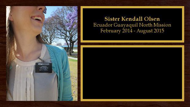 February 2014 to August 2015<br/>Sister Kendall Olsen